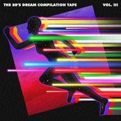 The 80's Dream Compilation Tape - Vol. 3