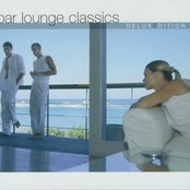 Bar Lounge Classics: Deluxe Edition (disc 1)