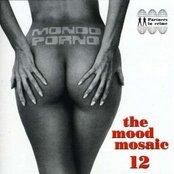 The Mood Mosaic 12: Mondo Porno