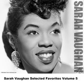 Sarah Vaughan Selected Favorites, Vol. 5