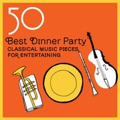 50 Best Dinner Party Classical Music Pieces for Entertaining