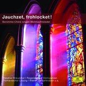 Jauchzet, frohlocket - Berühmte Chöre singen Weihnachtslieder