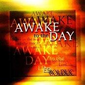 Awake to the Day