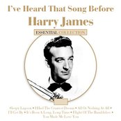 I've Heard That Song Before - Harry James