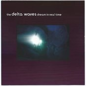 The Delta Waves dream in real time