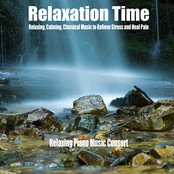 Relaxation Time (Relaxing, Calming, Classical Music to Relieve Stress and Heal Pain)