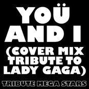 Yoü and I (Cover Mix Tribute to Lady Gaga)