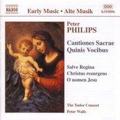 Philips: Cantiones Sacrae / Quinis Vocibus