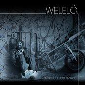 WELELO - TAMPOCO PIDO TANTO (2007)