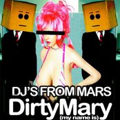 Djs From Mars - Dirty Mary (My Name Is)