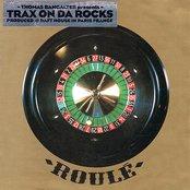 Trax On Da Rocks