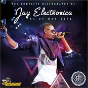 The Complete Discography of Jay Electronica (As of May 2013)