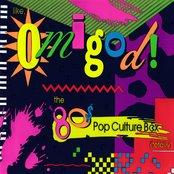 Like, Omigod! The '80s Pop Culture Box (Totally) (disc 1)