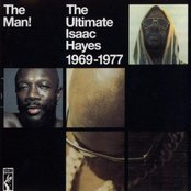 The Man! The Ultimate Isaac Hayes 1969-1977
