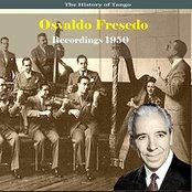 The History of Tango / Osvaldo Fresedo - Recordings 1950