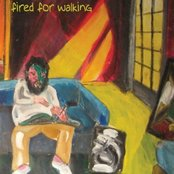 Fired for Walking - E.P.