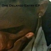 The Delayed Entry EP