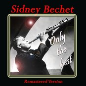 Sidney Bechet: Only the Best (Remastered Version)