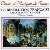 La Révolution Française: Chants Du Patrimoine (Songs Of The French Revolution)