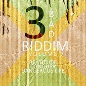 3 Bad Riddim Vol 7