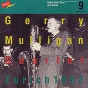Gerry Mulligan Quartet, Zurich 1962 / Swiss Radio Days, Jazz Series Vol.9