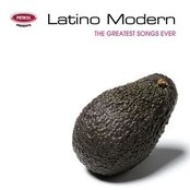 The Greatest Songs Ever: Latino Modern
