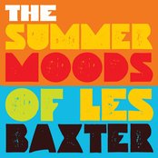 The Summer Moods of Les Baxter