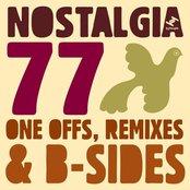 Nostalgia 77's One Offs, Remixes & B-sides