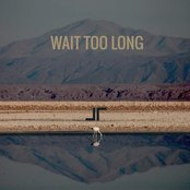 Wait Too Long EP