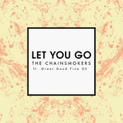 Let You Go (Radio Edit) [feat. Great Good Fine Ok] - Single