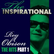 The Inspirational Roy Orbison - The Hits - Part 1