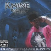 KNINE BORN AGAIN SKREWED & CHOPPED