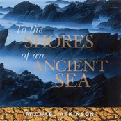 Atkinson, Michael: To the Shores of an Ancient Sea