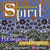 """Hildegard Von Bingen: """"Luminous Spirit"""" - Hymns, Antiphons And Sequences"""