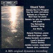 Tubin: Violin Sonata / Alto Saxophone Sonata / Ave Maria