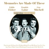 Memories are Made of These - Frankie Laine/Eddie Fisher/Guy Mitchell