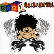 Baby Goes Hair Metal