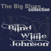 Blind Willie Johnson (The Big Blues Collection)