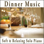 Dinner Music: Soft Relaxing Solo Piano