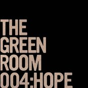 The Green Room 004:Hope