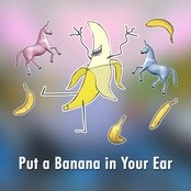 Put a Banana in Your Ear