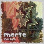 Merte 2004-2008