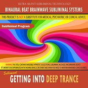 Getting Into Deep Trance - Binaural Beat Brainwave Subliminal Systems