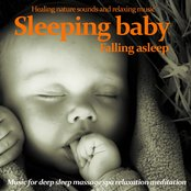 Sleeping Baby : Falling Asleep - Healing Nature Sounds and Relaxing Music (Music for Meditation Massage Relaxation and Deep Sleep)