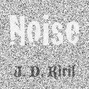 J. D. Kiril - Noise
