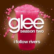 I Follow Rivers (Glee Cast Version)