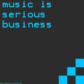 Music Is Serious Business
