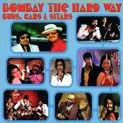 Bombay the Hardway - Guns, Cars Sitars