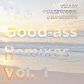 The Good-ass Remixes Vol. 1