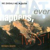 Whatever happens, twist!